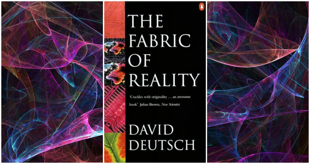 Review fabric of reality by david deutsch for The fabric of reality